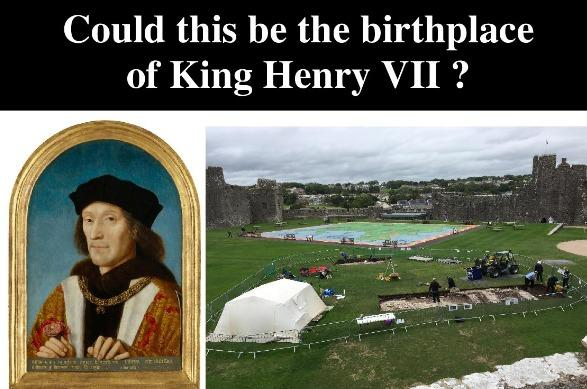 Pembroke & Monkton Local History Society is holding a talk on Dyfed Archaeology Trust's recent archaeological excavation in Pembroke Castle to discover the location of the birthplace of Henry VII.