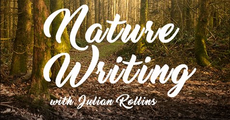 Nature Writing with Julian Rollins